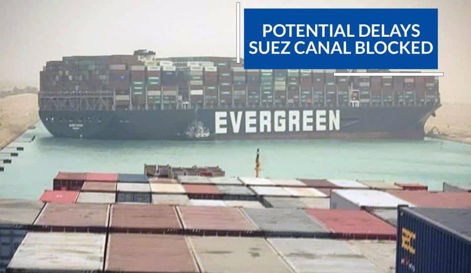 Potential Delays for UK Cargo – Suez Canal Blocked!